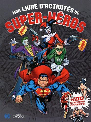 Mon Livre D'activités De Super-Héros - + 100 Stickers Offerts