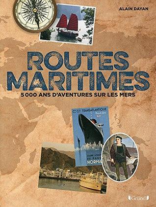 Routes Maritimes - 5000 Ans D'aventures Sur Les Mers - Alain Dayan