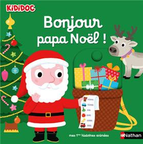 Bonjour Père Noël ! - Kididoc dès 1 an