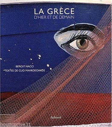 La Grèce d'hier et de demain - Benoit Nacci