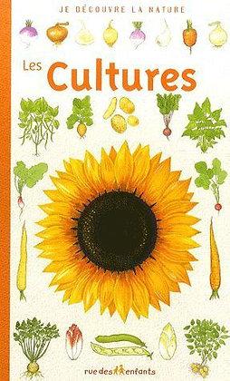 Je découvre la nature - Les Cultures - Florence Mckenzie