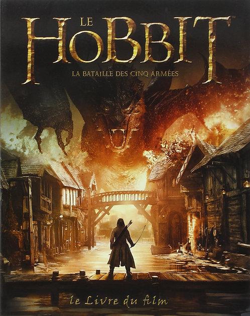 Le Hobbit, La Bataille Des Cinq Armées - Le Livre Du Film
