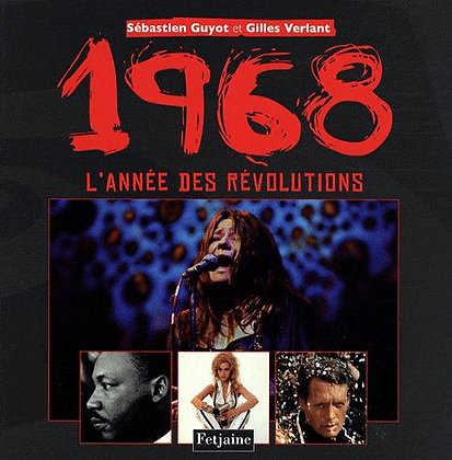 1968 L'année Des Révolutions - L'année Des Révolutions Gilles Verlant
