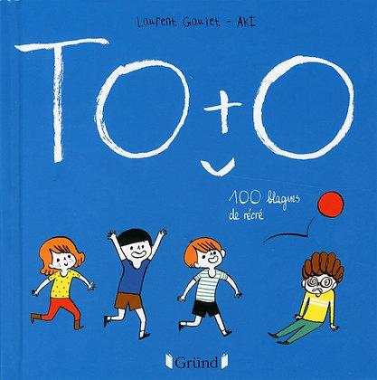 Toto : 100 blagues de récré - Laurent Gaulet