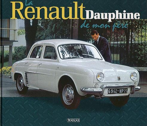 La Renault Dauphine de mon père  - Jean Louis BASSET