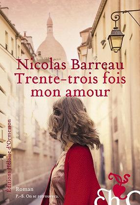 Trente-Trois Fois Mon Amour - Nicolas Barreau