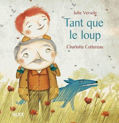 Tant Que Le Loup  - Julie Versele