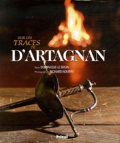 Sur Les Traces De D'artagnan  - Dominique Le Brun