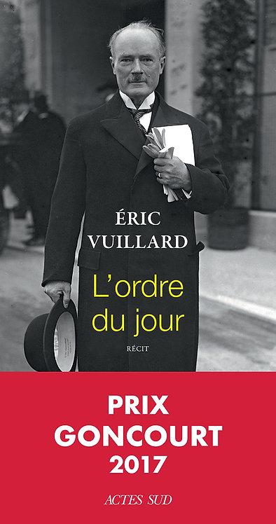 L'ordre du jour - Prix Goncourt 2017 Broché – 29 avril 2017 de Eric Vuillard