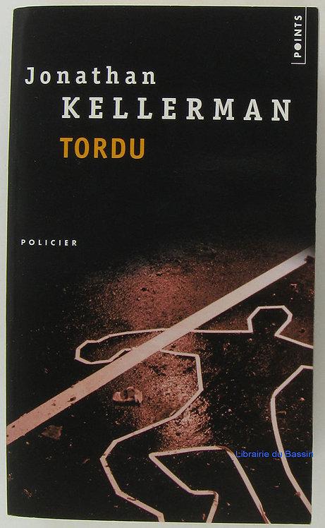 Tordu - Jonathan Kellerman - Roman Policier