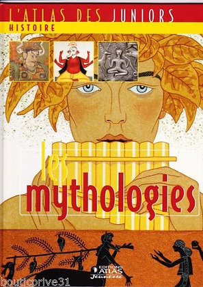 L'atlas Des Juniors : Les Mythologies - Joëlle Godard