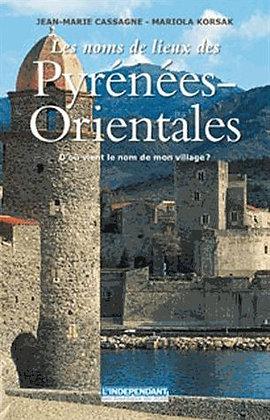 Les Noms De Lieux Des Pyrénées-Orientales : D'où  Vient Le Nom De Mon Village ?