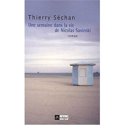 Une Semaine Dans La Vie De Nicolas Savinski - Thierry Séchan