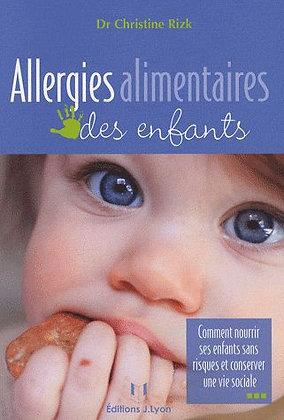 Allergies Alimentaires Des Enfants - Comment Nourrir Ses Enfants Sans Risques...