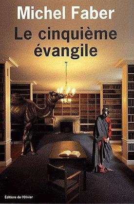 Le Cinquième Évangile -  Michel Faber