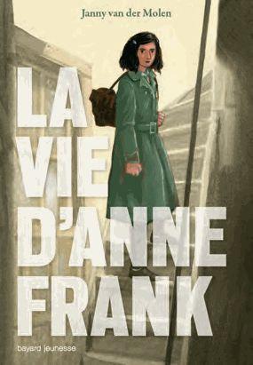 La Vie D'anne Frank  - Janny Van Der Molen