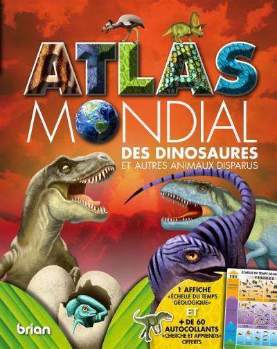 Atlas Mondial des Dinosaures - Edition Brian