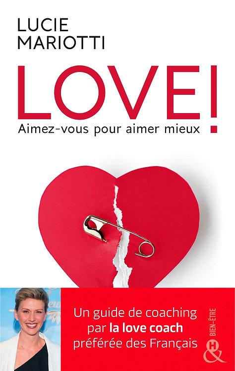 Livre - Guide - Love ! Aimez-Vous Pour Aimer Mieux - Lucie Mariotti Ed Harlequin
