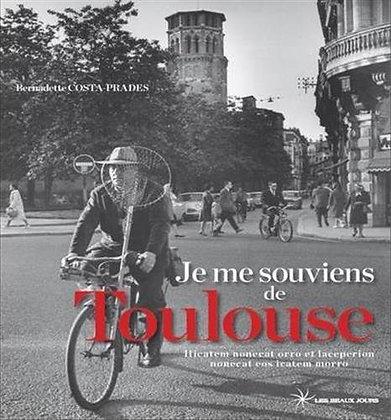 Je me souviens de Toulouse-  Bernadette Costa-prades