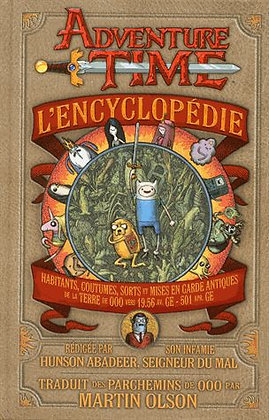 L'encyclopédie Adventure Time  - Martin Olson