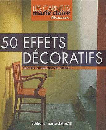 50 Effets Décoratifs - Peintures, Patines, Pochoirs, Dorures - Anne Desnos-Bré