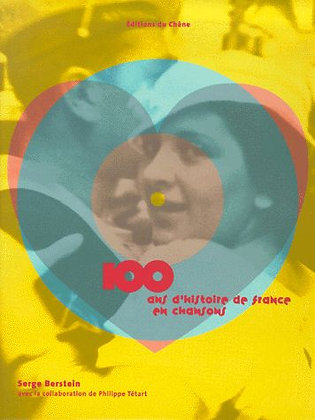 100 Ans D'histoire De France En Chansons