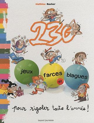 230 Jeux, Farces Et Blagues Pour Rigoler Toute L'année !