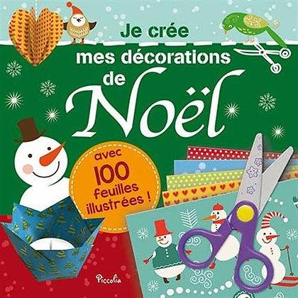 Je crée mes décorations de Noël : Avec 100 feuilles illustrées !