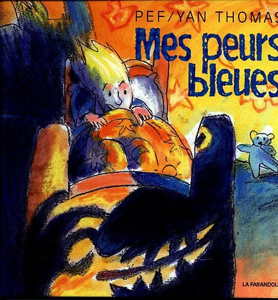 Mes peurs bleues - PEF / Yan Thomas