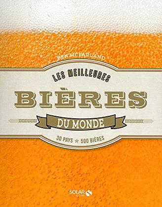 Bières Du Monde - 30 pays, 500 bières -  Ben Mcfarland