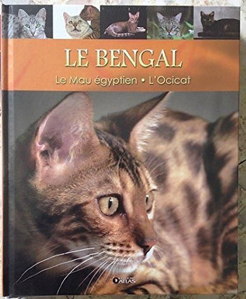 Le Bengal - Le Mau égyptien . L'Ocitat  - Collection secrets de chats