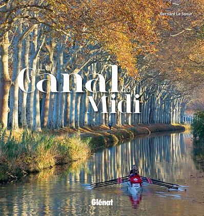 Le Canal Du Midi - Bernard Le Sueur - Editeur Glénat