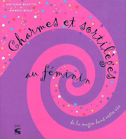 Charmes Et Sortilèges Au Féminin - Antonia Beattie