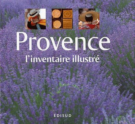 Provence - L'inventaire Illustré  - Edisud