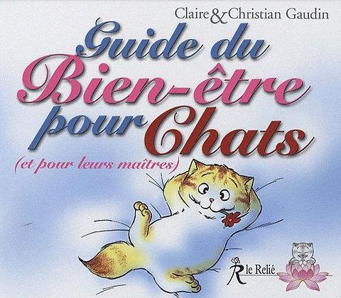 Guide Du Bien-Être Pour Chats (Et Pour Leurs Maîtres) -  Claire Gaudin