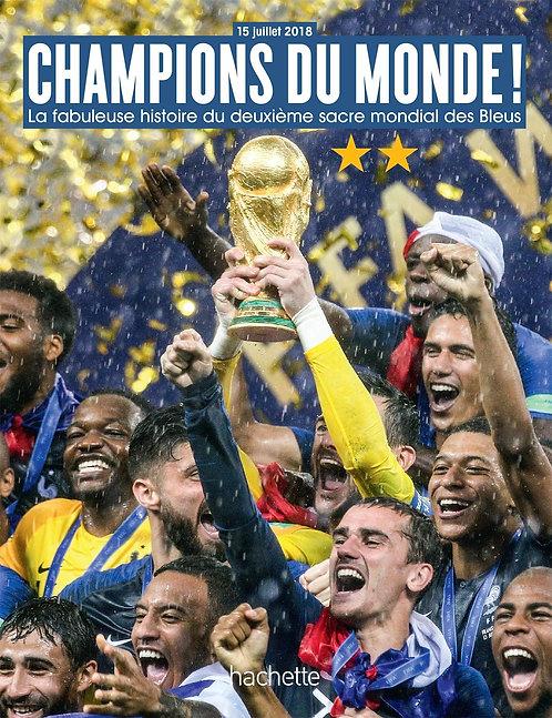CHAMPIONS DU MONDE La fabuleuse histoire du deuxième sacre mondial de l'équipe d