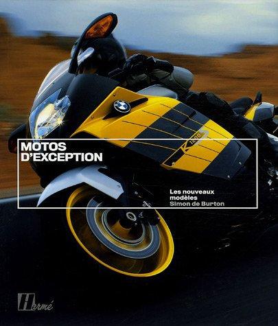 Motos D'exception - Les Nouveaux Modèles - Simon de Burton