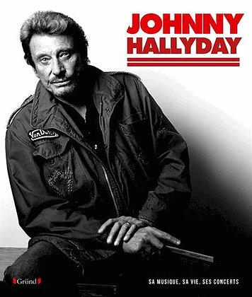 Johnny Hallyday - Sa Musique, Sa Vie, Ses Concerts Jean-François Chenut