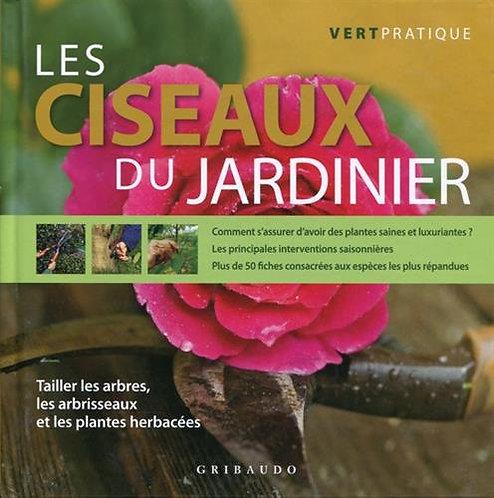 Les ciseaux du jardinier - Vert Pratique