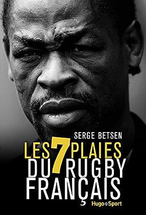 Les 7 Plaies Du Rugby Français - Serge Betsen