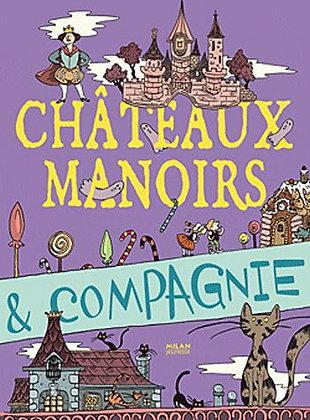 Châteaux, Manoirs Et Compagnie Milan Jeunesse