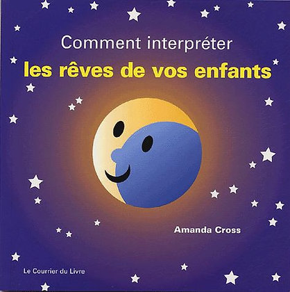 Comment Interpréter Les Rêves De Vos Enfants Amanda Cross