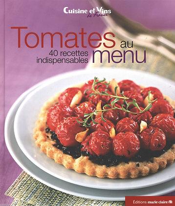 Tomates Au Menu - 40 Recettes Indispensables - Marie Claire