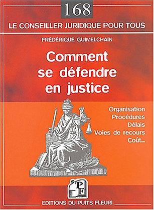 Comment Se Défendre En Justice  - Frédérique Guimelchain