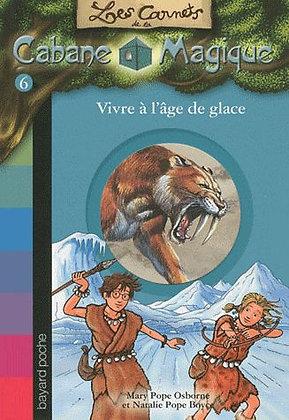Les Carnets De La Cabane Magique T 6 - Vivre À L'âge De Glace Mary Pope Osborne