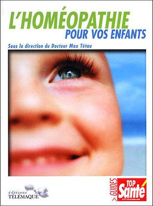 L'homéopathie et vos enfants - Max Tétau