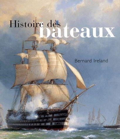Histoire Des Bateaux - Bernard Ireland - Editions Soline