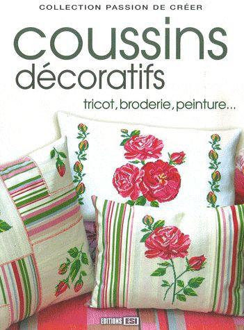 Coussins Décoratifs - Tricot, Broderie, Peinture -  Editions Esi