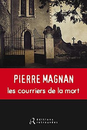 Les Courriers De La Mort - Pierre Magnan