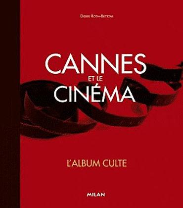Cannes Et Le Cinéma - L'album Culte - Didier Roth-Bettoni - Milan